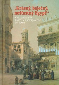 Krásný, báječný a nešťastný Egypt cena od 340 Kč
