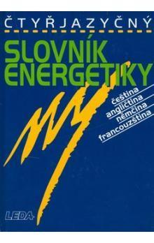L. Bohal; P. Erban; J. Veselý: Čtyřjazyčný slovník energetiky cena od 569 Kč
