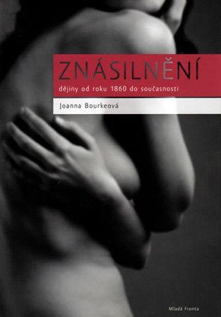 Joanna Burke: Znásilnění - Dějiny od roku 1860 do současnosti cena od 399 Kč