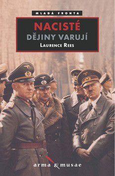 Laurence Rees: Nacisté cena od 327 Kč