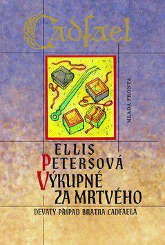 Petersová Ellis: Výkupné za mrtvého - 2. vydání cena od 205 Kč