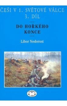 Libor Nedorost: Češi v 1. světové válce 3. díl cena od 209 Kč