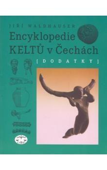 Jiří Waldhauser: Encyklopedie Keltů v Čechách Dodatky cena od 166 Kč