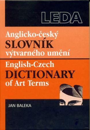 Jan Baleka: Anglicko-český slovník výtvarného umění / English-Czech Dictionary of Art Terms cena od 189 Kč