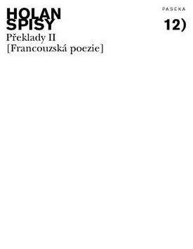 Vladimír Holan: Spisy 12 Překlady II (Francouzksá poezie) cena od 87 Kč
