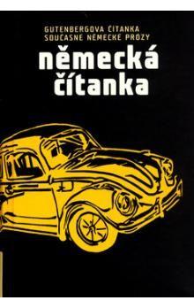 Kolektiv: Německá čítanka - Gutenbergova čítanka současné německé prózy cena od 194 Kč