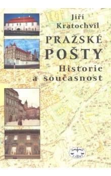 Jiří Kratochvil: Pražské pošty cena od 293 Kč