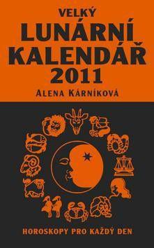 Alena Kárníková: Velký lunární kalendář 2011 - Horoskopy pro každý den cena od 199 Kč