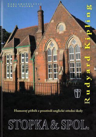 Rudyard Kipling: Stopka & spol. - Humorný příběh z prostředí anglické střední školy cena od 174 Kč
