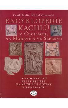 Čeněk Pavlík, Michal Vitanovský: Encyklopedie kachlů v Čechách, na Moravě a ve Slezsku cena od 624 Kč