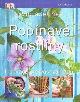David Gardner: Popínavé rostliny - Inspirace pro vaši zahradu cena od 199 Kč