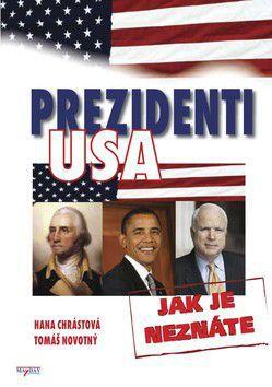 Hana Chrástová: Prezidenti USA - Jak je neznáte cena od 159 Kč