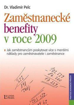 Vladimír Pelc: Zaměstnanecké benefity v roce 2009 cena od 0 Kč
