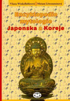 Vlasta Winkelhöferová, Miriam Löwensteinová: Encyklopedie mytologie Japonska a Koreje cena od 193 Kč