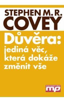 Stephen R. Covey: Důvěra: Jediná věc, která dokáže změnit vše cena od 313 Kč