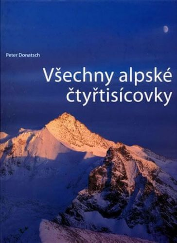 Donatsch Peter: Všechny alpské čtyřtisícovky cena od 375 Kč