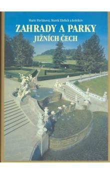 Marek Ehrlich, Marie Pavlátová: Zahrady a parky Jižních Čech cena od 128 Kč