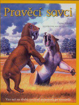 Alan Turner: Pravěcí savci cena od 412 Kč