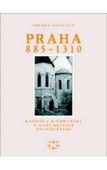 Zdeněk Dragoun: Praha 885–1310 cena od 663 Kč