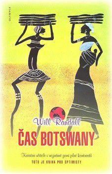 Will Randall: Čas Botswany - Kariéra učitele v neznámé zemi plné kontrastů cena od 51 Kč