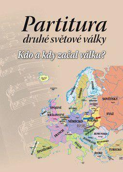 Natalia Alexejevna Naročnickaja: Partitura druhé světové války - Kdo a kdy začal válku? cena od 77 Kč