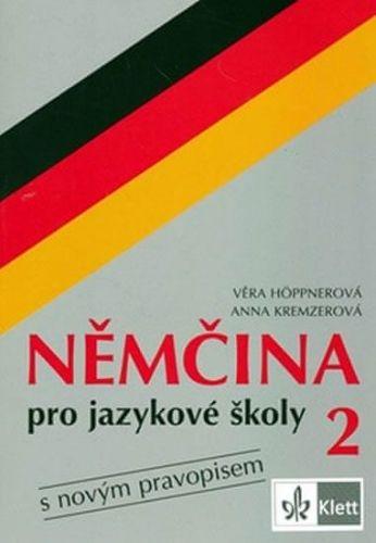 Věra Höppnerová; Anna Kremzer.: Němčina pro jazykové školy 2 cena od 42 Kč