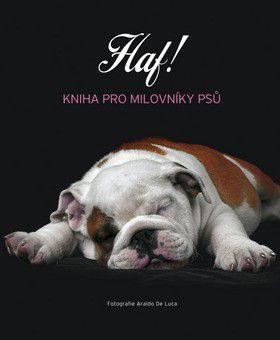 Haf! - Kniha pro milovníky psů cena od 0 Kč