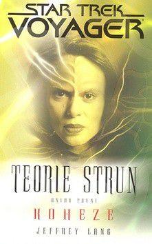 Jeffrey Lang: Star Trek Voyager - Teorie strun 1 - Koheze cena od 203 Kč