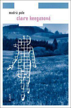 Claire Keegan: Modrá pole cena od 158 Kč