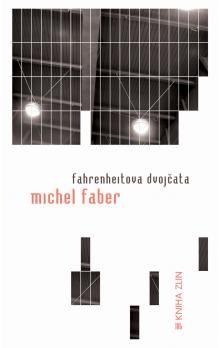 Michel Faber: Fahrenheitova dvojčata cena od 111 Kč