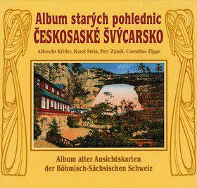 Albrecht Kittler: Album starých pohlednic Českosaské Švýcarsko cena od 356 Kč