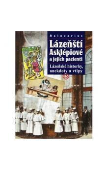 Balnearius: Lázeňští Asklépiové a jejich pacienti cena od 153 Kč