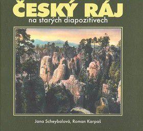 Jana Scheybalová; Roman Kašpar: Český ráj na starých diapozitivech cena od 0 Kč