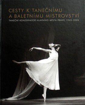 Jana Hošková: Cesty k tanečnímu a baletnímu mistrovství cena od 174 Kč