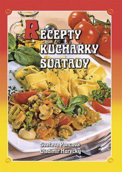 Svatava Poncová: Recepty kuchařky Svatavy cena od 0 Kč