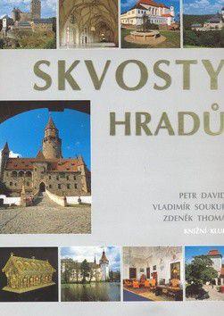 Vladimír Soukup; Petr David: Skvosty hradů cena od 395 Kč