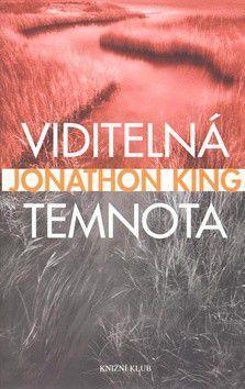 Jonathon King: Viditelná temnota cena od 99 Kč