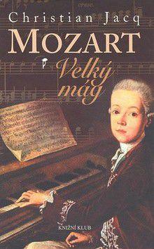 Christian Jacq: Mozart Velký mág - Christian Jacq cena od 204 Kč
