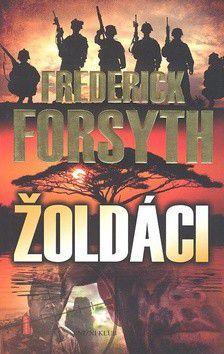 Frederick Forsyth: Žoldáci cena od 0 Kč