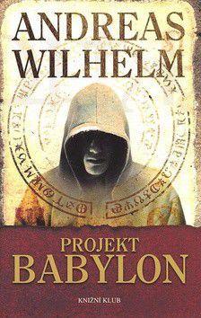 Andreas Wilhelm: Projekt Babylon cena od 240 Kč