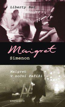 Georges Simenon: Liberty bar Maigret v noční Paříži cena od 226 Kč
