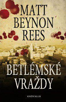 Matt Beynon Rees: Betlémské vraždy cena od 99 Kč