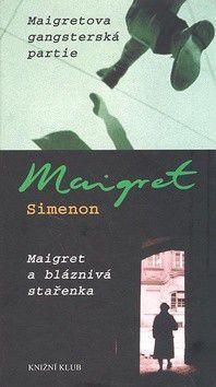 Georges Simenon: Maigretova gangsterská partie, Maigret a bláznivá stařenka cena od 184 Kč