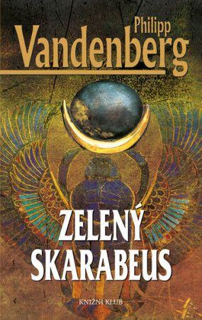Philipp Vandenberg: Zelený skarabeus - 2. vydání cena od 145 Kč
