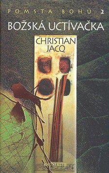 Christian Jacq: Pomsta bohů 2: Božská uctívačka cena od 197 Kč
