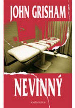 John Grisham: Nevinný - Vražda a nespravedlnost na malém městě cena od 167 Kč