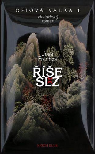 José Fréches: Opiová válka 1 Říše slz cena od 99 Kč