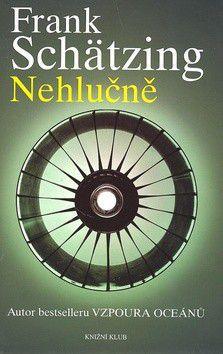 Frank Schätzing: Nehlučně cena od 249 Kč