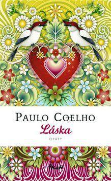 Paulo Coelho: Láska - vybrané citáty cena od 231 Kč