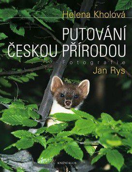 Helena Kholová, Jan Rys: Putování českou přírodou cena od 0 Kč